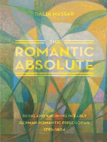 The Romantic Absolute: Being and Knowing in Early German Romantic Philosophy, 1795-1804