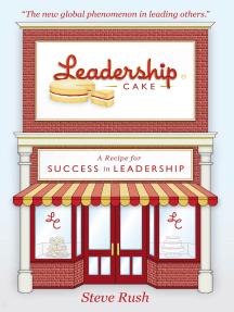 Leadership Cake: A Recipe For Success In Leadership