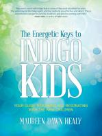 The Energetic Keys to Indigo Kids