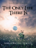The Only Life There Is