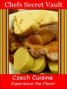 Czech Cuisine: Experience the Flavor