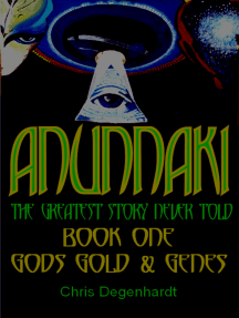 Anunnaki Trilogy: the greatest story never told, book 1, gods gold and genes