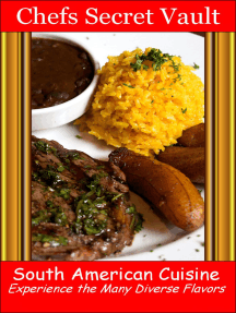 South American Cuisine: Experience the Many Diverse Flavors