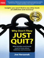 Why Don't They Just Quit? What families and friends need to know about addiction and recovery.