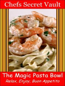 The Magic Pasta Bowl: Relax, Enjoy, Buon Appetito