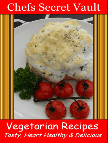 Vegetarian Recipes: Tasty, Heart Healthy & Delicious