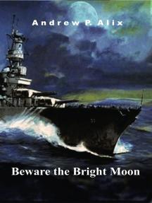 Beware the Bright Moon