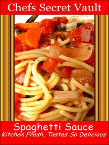 Spaghetti Sauce: Kitchen Fresh, Tastes So Delicious