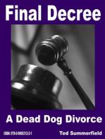 Final Decree. A Dead Dog Divorce.