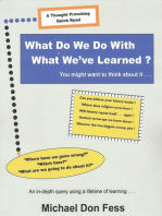 What Do We Do With What We've Learned?