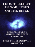 I Don't Believe In God, Jesus Or The Bible. God's Manual On Atheism And Other Religions.