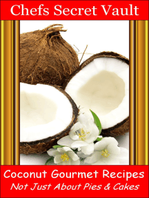 Coconut Gourmet Recipes: Not Just About Pies & Cakes