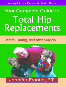 Your Complete Guide to Total Hip Replacements: Before, During, and After Surgery