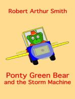Ponty Green Bear and the Storm Machine