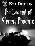 The Legend of Sleepy Phoenix