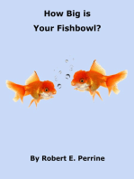 How Big is Your Fishbowl?