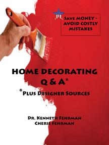 Home Decorating Q&A Plus Designer Sources