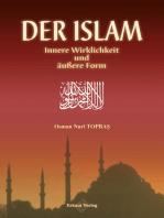 Der Islam Innere Wirklichkeit und äußere Form