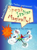 Speak Italian Magically!