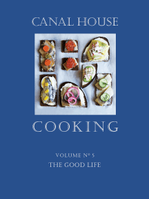 Canal House Cooking Volume N° 5: The Good Life