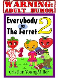 Everybody vs The Ferret 2