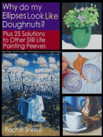 Why do My Ellipses look like Doughnuts? Plus 25 Solutions to Other Still Life Painting Peeves