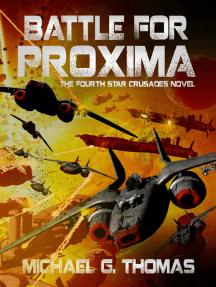 Battle for Proxima (Star Crusades Uprising, Book 4)