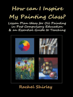 How Can I Inspire my Painting Class? Lesson Plan Ideas for Oil Painting in Post Compulsory Education & an Essential Guide to Teaching