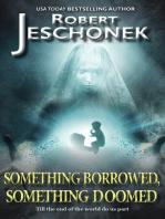 Something Borrowed, Something Doomed