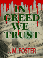 In Greed We Trust (A Novel)