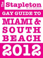 The Stapleton 2012 Gay Guide to Miami & South Beach