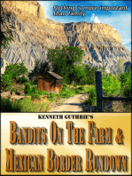 Bandits On The Farm and Mexican Border Rundown (Combined Edition)