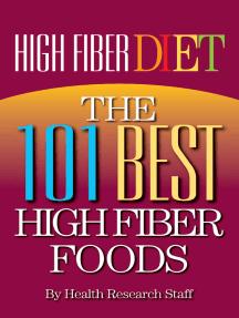 High Fiber Diet: The 101 Best High Fiber Foods