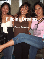 Filipina Dreams: Filipina 101, 202 And 303 In One Volume