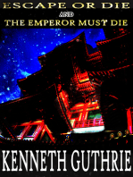 Escape or Die and The Emperor Must Die (Combined Edition)