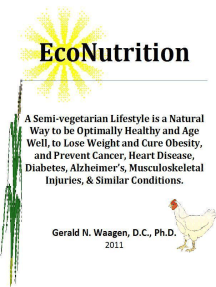 EcoNutrition:A Semi-vegetarian Lifestyle is a Natural Way to be Optimally Healthy and Age Well, to Lose Weight and Cure Obesity and Prevent Cancer, Heart Disease, Diabetes, Alzheimer's, Musculoskeletal Injuries & Similar Conditions.