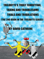 Trilobyte's Truly Terrifying, Taxing and Troublesome Trials and Tribulations