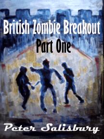 British Zombie Breakout: Part One