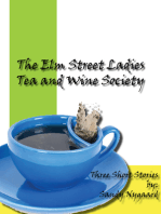 The Elm Street Ladies Tea and Wine Society