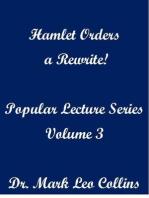 Hamlet Orders a Rewrite! Popular Lecture Series Volume 3
