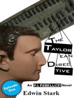 The Taylorean Directive Episode 1