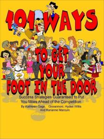 101 Ways To Get Your Foot in the Door