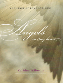 Angels In My Heart: A Journey of Love and Loss
