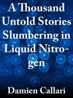 A Thousand Untold Stories Slumbering in Liquid Nitrogen