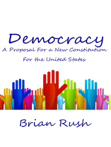 Democracy: A Proposal For a New Constitution For the United States