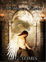 No Harm to Charm Book One of the Sanctuary Saga