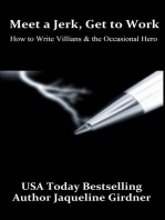 Meet a Jerk, Get to Work, How to Write Villains and the Occasional Hero