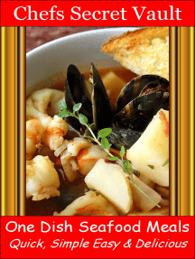 One Dish Seafood Meals: Quick, Simple Easy & Delicious