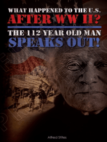 What happened to America After WWII? The 112 Year Old Man Speaks Out