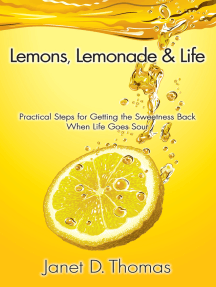 Lemons, Lemonade & Life: Practical Steps for Getting the Sweetness Back When Life Goes Sour